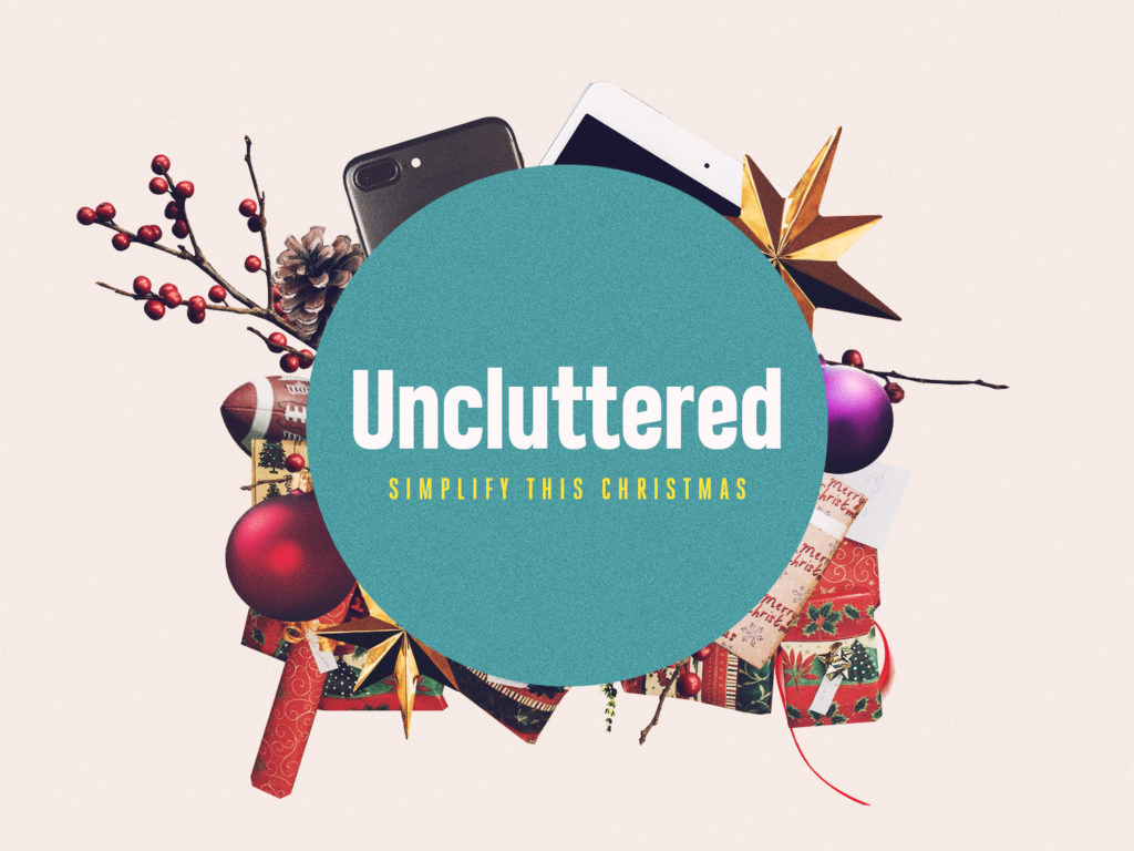 """Uncluttered Christmas"" – Worship"